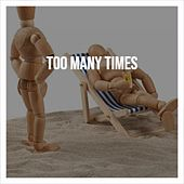 Too Many Times by Various Artists