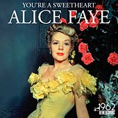 You're a Sweetheart by Alice Faye