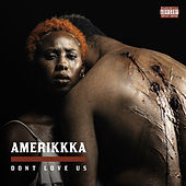 Amerikkka Dont Love Us by Mistah F.A.B.