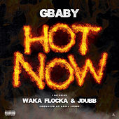 Hot Now (feat. Waka Flocka & JDUBB) de G-baby
