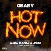 Hot Now (feat. Waka Flocka & JDUBB) von G-baby