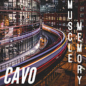Muscle Memory by Cavo