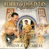 35 Aniversario Vuelve a la Carcel, vol. 1 & 2 (En Vivo) de Bobby Valentin