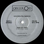 (Kind Of) True / Brides Of Jesus by The Golden Palominos
