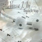 Drops on My Strings di Vanessa J.  Joy