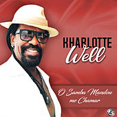 O Samba Mandou Me Chamar de Kharlotte Well