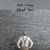 What I Know About Her de Ernest Tubb, Carole King, Marty Robbins, Eddie Safranski, Claude Debussy, Conway Twitty, Jack Hylton