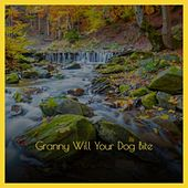 Granny Will Your Dog Bite von Various Artists