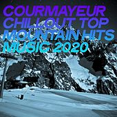 Courmayeur Chillout Top Mountain Hits Music 2020 von Various Artists