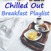 Chilled Out Breakfast Playlist von Various Artists