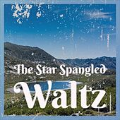 The Star Spangled Waltz by Various Artists