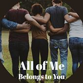 All of Me Belongs to You by Various Artists