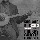 King Kong Kitchie Kitchie Ki-Me-O de Chubby Parker
