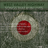 Songs That Ruin Lives by West Valley Highway