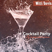 Cocktail Party & Late Night Impression Music by Milli Davis