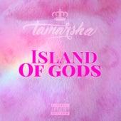 Island of Gods von Tamarsha