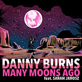 Many Moons von Danny Burns