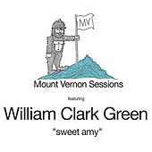 Sweet Amy (Acoustic) [Mount Vernon Sessions] de William Clark Green