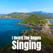 I Heard the Angels Singing by Clifford Brown, Big Joe Williams, Chet Atkins, Frankie Laine, Grant Green, Claudio Villa, Ray Scott, Miklós Rózsa, Lys Assia, Stevie Wonder