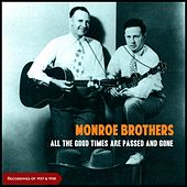 All The Good Times Are Passed And Gone (Recordings of 1937 & 1938) by The Monroe Brothers