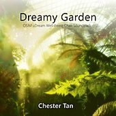 Dreamy Garden (OSIM uDream Well-being Chair Soundtrack) by Chester Tan