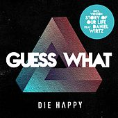 Guess What (Bonus Edition) von Die Happy