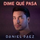 Dime Qué Pasa de Daniel Paez