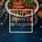 O Little Town of Bethlehem by Dana, Looney Tunes, Mahalia Jackson, Eddy Arnold, The Ames Brothers, Lorne Greene, Julie Andrews, The Andrew Sisters, Tommy Hunter, Brook Benton