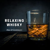 Relaxing Whisky by Blues