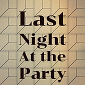 Last Night at the Party by Joseph Spence, Hank Williams, Buck Owens, Jim Reeves, Billy Walker, Vernon Oxford, Faron Young, Delmore Brothers, Eddy Arnold, Willie Smith