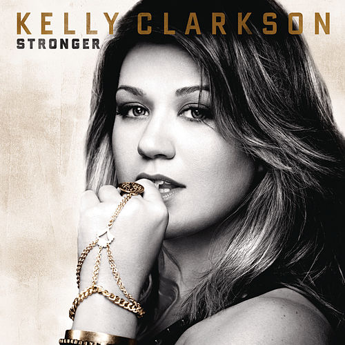 Stronger (Deluxe Version) by Kelly Clarkson