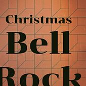 Christmas Bell Rock de La Compagnie Créole, Chipper, Surfaris, Babs Gonzales, Bing Crosby