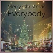 Merry Christmas Everybody de The Drifters, Jo-Ann Campbell, Looney Tunes, The Children of Christmas, Mario Lanza, Ebony Moods, Harry Simeone, Augie Rios, Edison Lighthouse