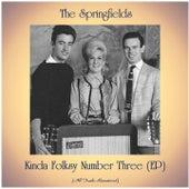 Kinda Folksy Number Three (EP) (All Tracks Remastered) de Springfields