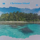 Christmas Island di Trini Lopez, The Andrew Sisters, Brenda Lee, The Happenings, Conway Twitty, Huey, Tommy Hunter, Augie Rios, Denny Chew, Eddie Cochran