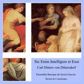 Carl Ditters Von Dittersdorf: Sic Enim Intelligere et Esse von Ensemble Baroque du Savès Gascon