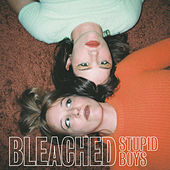Stupid Boys by Bleached