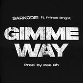 Gimme Way by Sarkodie