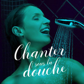 Chanter sous la douche de Various Artists