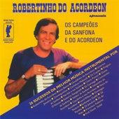 Robertinho do Acordeon apresenta Os campeoes da sanfona e do acordeon de Various Artists
