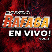 Banda Rafaga En Vivo! Vol. 2 de Ráfaga
