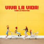 Viva la Vida! Todo lo Positivo de Various Artists