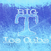 Ice Cube by Big T