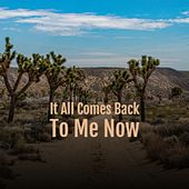 It All Comes Back To Me Now by Various Artists