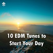 10 EDM Tunes to Start Your Day de Various Artists