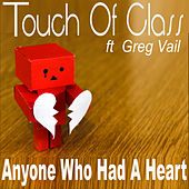 Anyone Who Had a Heart by Touch of Class