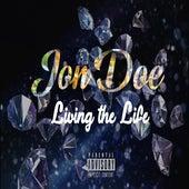 Living The Life by Jon Doe