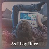 As I Lay Here by Various Artists