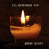 I'll Remember You by Jimmy Scott