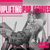 Uplifting Pop Stories by Various Artists